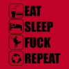 Eat, sleep, fuck, repeat - Camiseta premium hombre