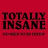 Totally Insane - Men's Premium T-Shirt