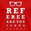 Referee are you fucking blind - Men's Premium T-Shirt