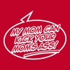 My Mom Can Kick Your Mom's Ass! - Men's Premium T-Shirt