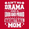 AINT NO DRAMA BASKETBALL MOM - Männer Premium T-Shirt