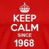 Keep Calm Since 1968 - Men's Premium T-Shirt