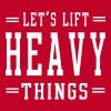 Let's Lift Heavy Things - Men's Premium T-Shirt