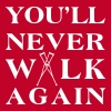 You ll never walk again YNWA - T-shirt Premium Homme