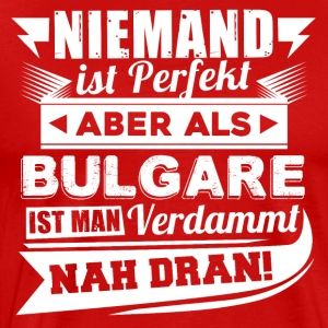 Niemand is perfect - Bulgaarse T-shirt - Mannen Premium T-shirt