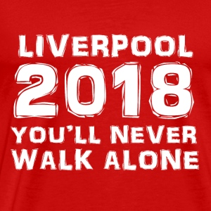 Liverpool 2018 You Will Never Walk Alone