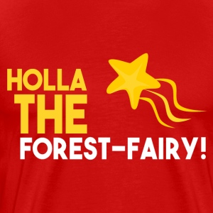 Holla the forest fairy! present - Men's Premium T-Shirt