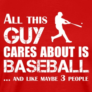 This guy only interested in Baseball - Men's Premium T-Shirt