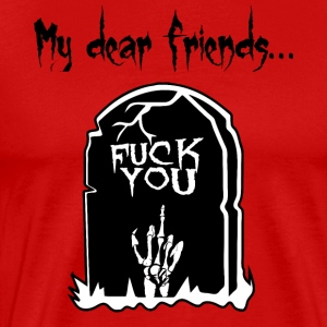 to friends Message - Men's Premium T-Shirt