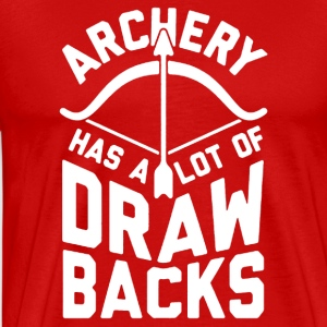 ARCHERY HAS A LOT OF DRAWBACKS TSHIRT - Men's Premium T-Shirt