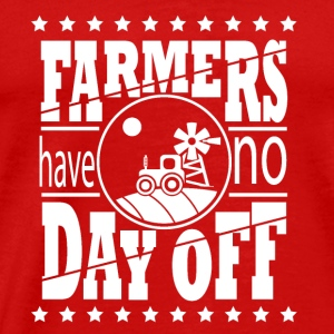 Farmers do not have a day farmer farmer food - Men's Premium T-Shirt
