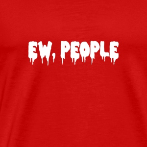 Ew People Gamer Gift - Men's Premium T-Shirt
