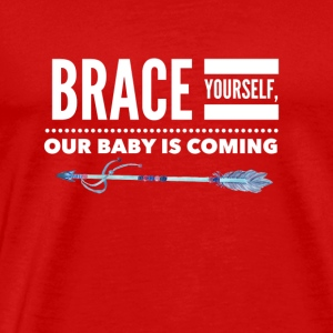 Brace YOurself, our baby is coming - Men's Premium T-Shirt