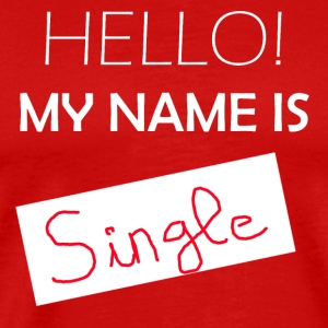 My Name Is Single - Miesten premium t-paita