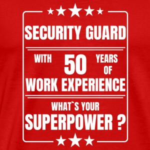 SECURITY GUARD 50 YEARS OF WORK EXPERIENCE - Men's Premium T-Shirt