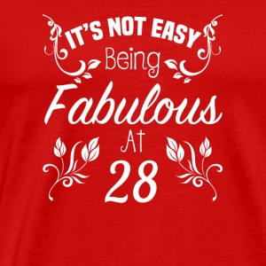 It s Not Easy Being Fabulous At 28 - Men's Premium T-Shirt