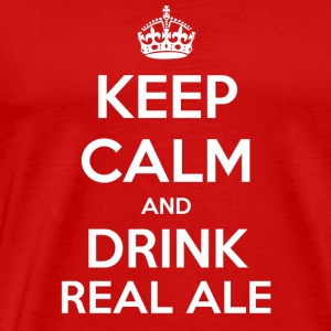 Keep Calm And Drink T-Shirt Real Ale - T-shirt Premium Homme