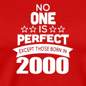 No One Is Perfect Except Those Born In 2000 - Men's Premium T-Shirt