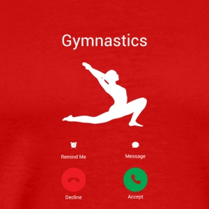 Gymnastics calls me! Gymnastics Athletics Stretching - Men's Premium T-Shirt