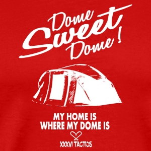 DOME SWEET DOME - HOME IS WHERE MY DOME IS - Männer Premium T-Shirt