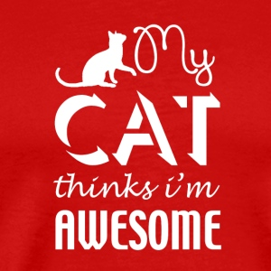 My Cat thinks I´m awesome - Männer Premium T-Shirt
