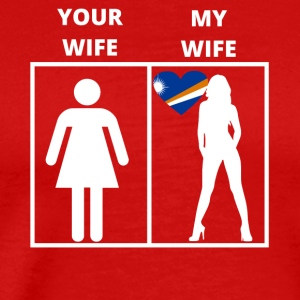 Marshall Islands gift my wife your wife - Men's Premium T-Shirt