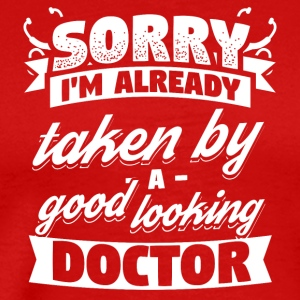 Doctor Sorry I'm Already Taken Shirt - Männer Premium T-Shirt