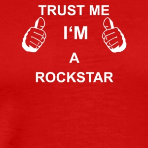 TRUST ME IM rocker - Men's Premium T-Shirt