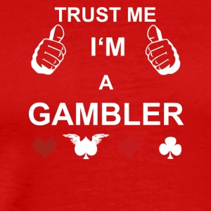 TRUST ME IN THE GAMBLER poker ass - Men's Premium T-Shirt