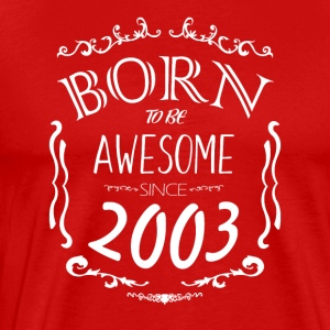 Born to be Awesome siden 2003 - Herre premium T-shirt