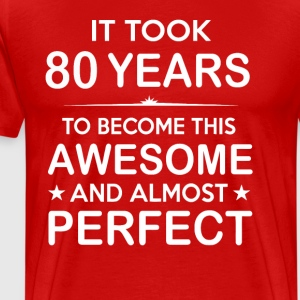 It took 80 years to become this awesome - Men's Premium T-Shirt