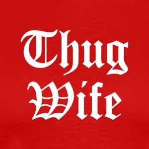 Thug Wife Ghetto Gangster Geschenk JGA Slang Swag