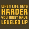 When life gets harder you must have leveled up - Men's Premium T-Shirt