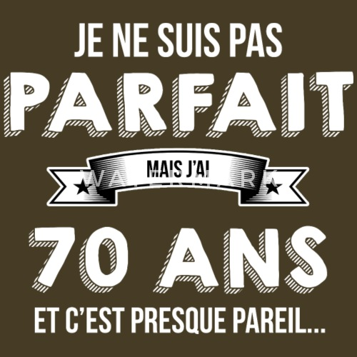 70 ans cadeau humour de made in france spreadshirt. Black Bedroom Furniture Sets. Home Design Ideas