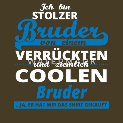 Geschenk Geburtstag Stolzer Bruder Von Bruder Von N89 Ok Spreadshirt