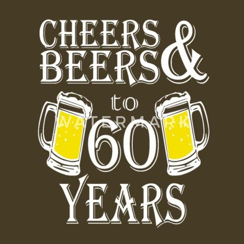 Uitzonderlijk Cheers And Bier Tot 60 Jaar van | Spreadshirt &BO87