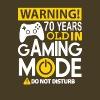 Warning 70 Years Old In Gaming Mode Do Not Distur - Men's Premium T-Shirt