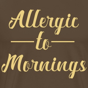 Allergic to Morning - Men's Premium T-Shirt