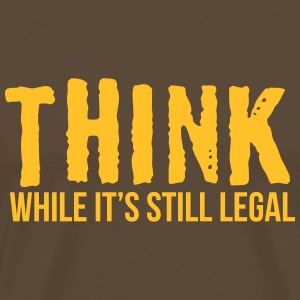 Think while it's style legal - Männer Premium T-Shirt