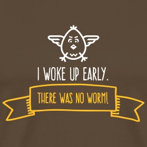 I Woke Up Early. There Was No Worm! - Men's Premium T-Shirt