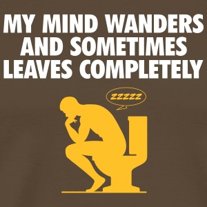 My Mind Wanders And Sometimes Leaves Completely. - Men's Premium T-Shirt
