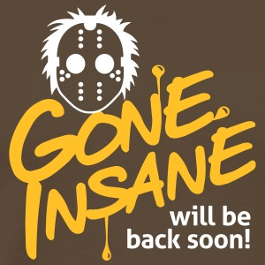 Gone Insane Will Be Back Soon! - Men's Premium T-Shirt