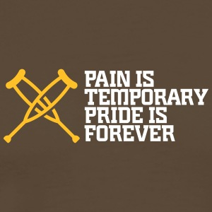 Pain Is Temporary. Pride Is Forever! - Men's Premium T-Shirt