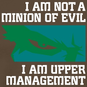 I'm Not A Minion Of Evil. I Am Upper Management! - Men's Premium T-Shirt