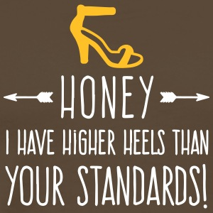 My Heels Are Higher Than Your Standards! - Men's Premium T-Shirt
