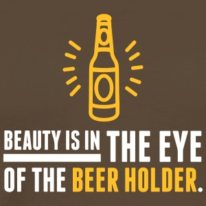 Beauty Is In The Eye Of The Beer Holder! - Men's Premium T-Shirt