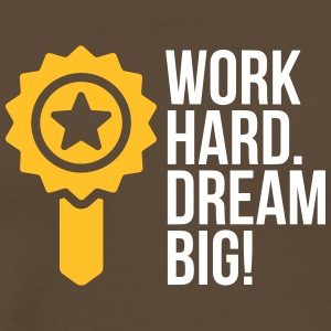 Work Hard. Dream Big! - Men's Premium T-Shirt