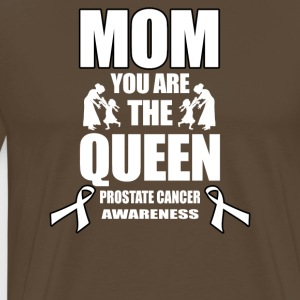 Prostate Cancer Mom You Are The Queen! - Mannen Premium T-shirt