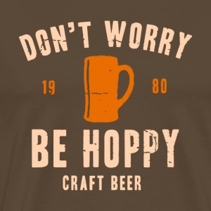 Do not Worry, Be Hoppy! - Maglietta Premium da uomo