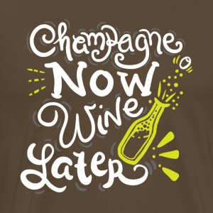 NEW YEAR EVE Champagne now Wine later - Men's Premium T-Shirt